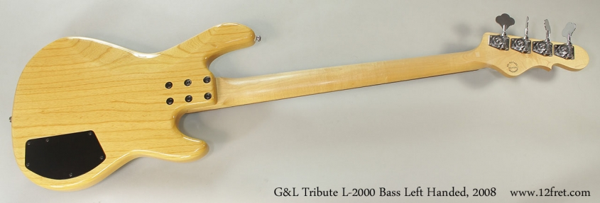 G&L Tribute L-2000 Bass Left Handed, 2008 Full Rear View