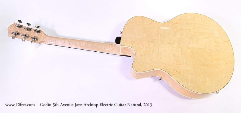 Godin 5th Avenue Jazz Archtop Electric Guitar Natural, 2013 Full Rear View