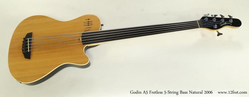 Godin A5 Fretless 5-String Bass Natural 2006  Full Front View