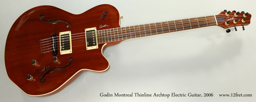 Godin Montreal Thinline Archtop Electric Guitar, 2006 Full Front View