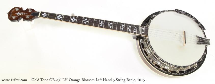 Gold Tone OB-250F LH Orange Blossom Left Hand 5-String Banjo, 2015   Full Front View