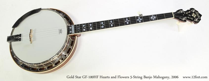 Gold Star GF-100HF Hearts and Flowers 5-String Banjo Mahogany, 2006   Full Front View