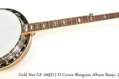 Gold Star GF-100JD J D Crowe Bluegrass Album Banjo, 2019 Full Front View