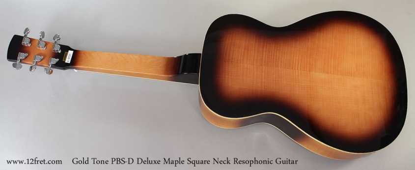 Gold Tone PBS-D Deluixe Maple Square Neck Resophonic Guitar Full Rear View
