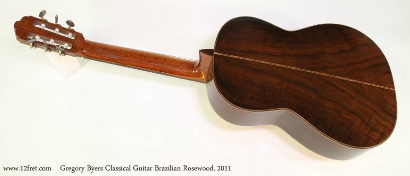 Gregory Byers Classical Guitar Brazilian Rosewood, 2011 Full Rear View