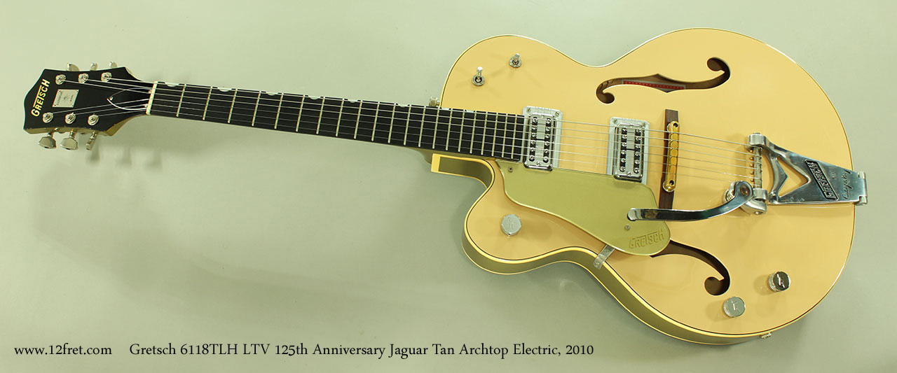 Gretsch 6118TLH LTV 125th Anniversary Jaguar Tan Archtop Electric, 2010 Full Front View