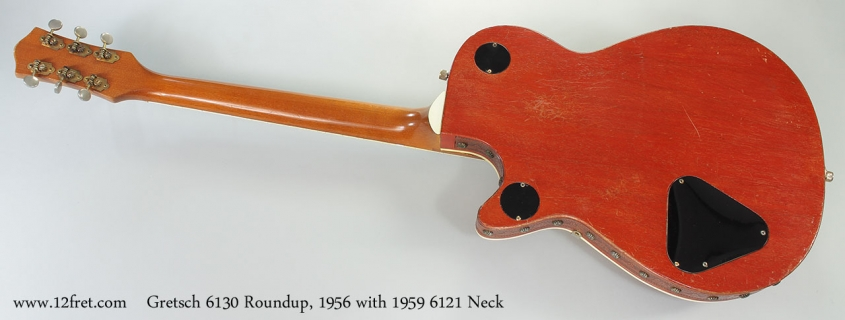 Gretsch 6130 Roundup, 1956 with 1959 6121 Chet Atkins Neck Full Rear View