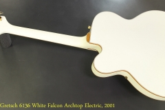 Gretsch 6136 White Falcon Archtop Electric, 2001 Full Rear View