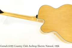 Gretsch 6193 Country Club Archtop Electric Natural, 1956 Full Rear View