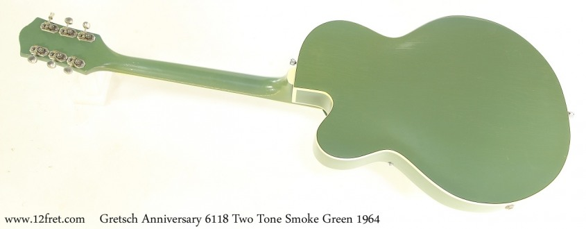 Gretsch Anniversary 6118 Two Tone Smoke Green 1964 Full Rear View