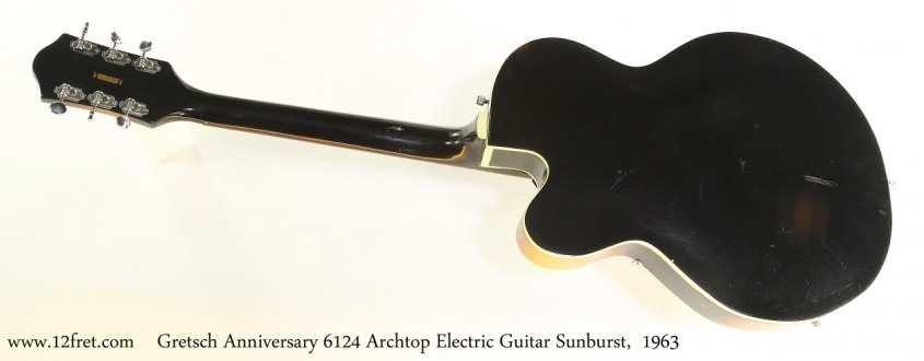 Gretsch Anniversary 6124 Archtop Electric Guitar Sunburst,  1963 Full Rear View