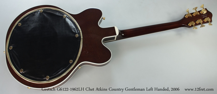 Gretsch G6122-1962LH Chet Atkins Country Gentleman Left Handed, 2006 Full Rear View