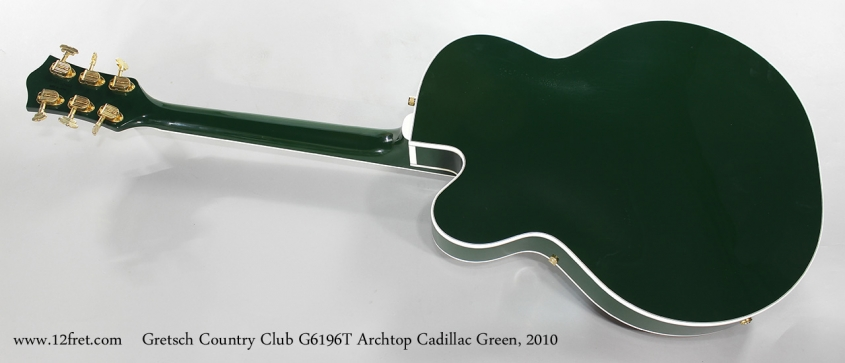 Gretsch Country Club G6196T Archtop Cadillac Green, 2010 Full Rear View