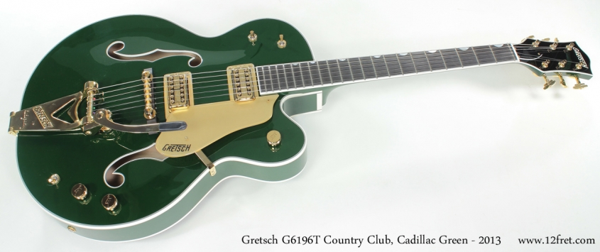 Gretsch G6196T Country Club Cadillac Green 2013 full front view