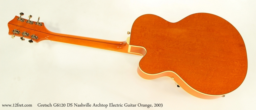 Gretsch G6120 DS Nashville Archtop Electric Guitar Orange, 2003 Full Rear View