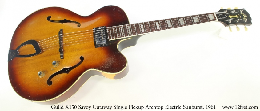Guild X150 Savoy Cutaway Single Pickup Archtop Electric Sunburst, 1961 Full Front View