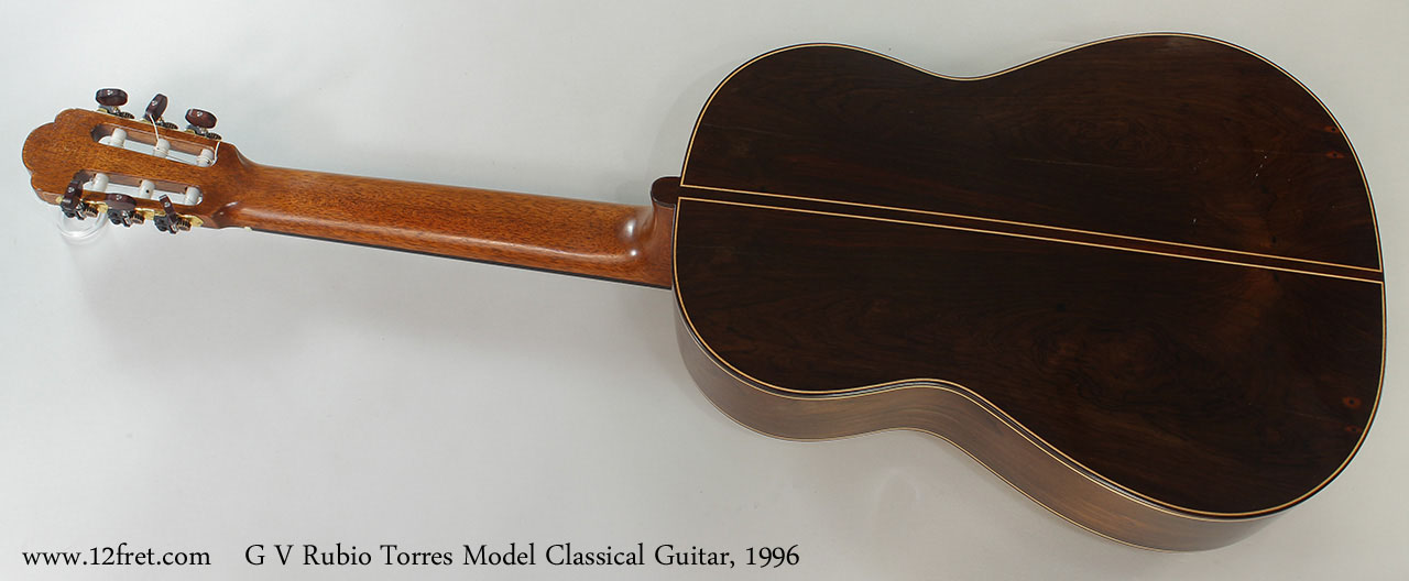 G V Rubio Torres Model Classical Guitar, 1996 Full Rear View