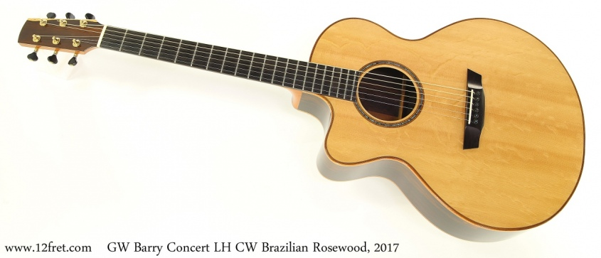 GW Barry Concert LH CW Brazilian Rosewood, 2017 Full Front View
