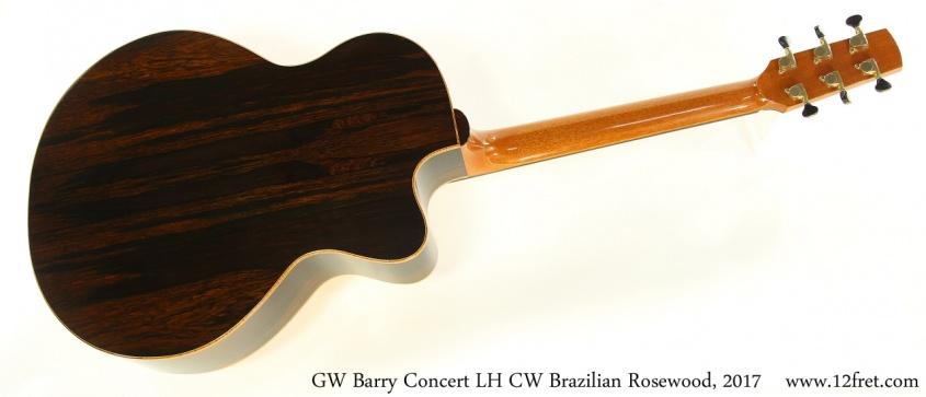 GW Barry Concert LH CW Brazilian Rosewood, 2017 Full Rear View