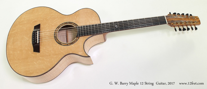 G. W. Barry Maple 12 String Guitar, 2017 Full Front View