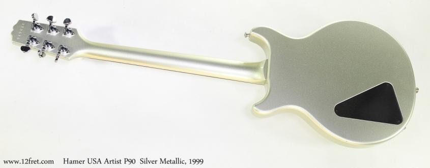 Hamer USA Artist P90  Silver Metallic, 1999   Full Rear View