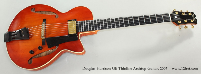 Douglas Harrison GB Thinline Archtop Guitar, 2007 Full Front View