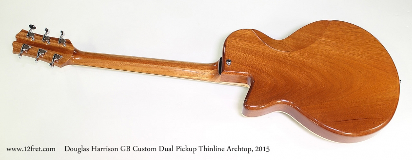 Douglas Harrison GB Custom Dual Pickup Thinline Archtop, 2015 Full Rear View