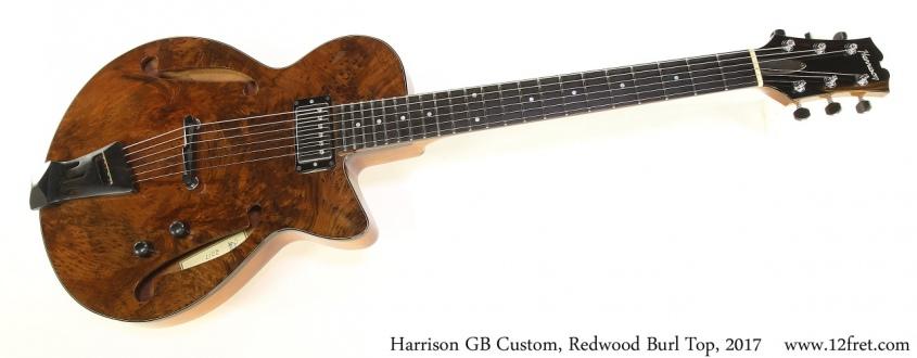 Harrison GB Custom, Redwood Burl Top, 2017 Full Front View