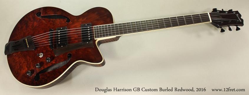 Douglas Harrison GB Custom Burled Redwood, 2016 Full Front View