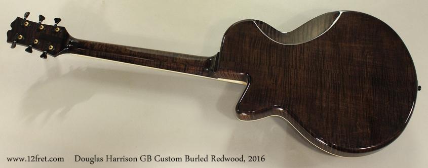 Douglas Harrison GB Custom Burled Redwood, 2016 Full Rear View