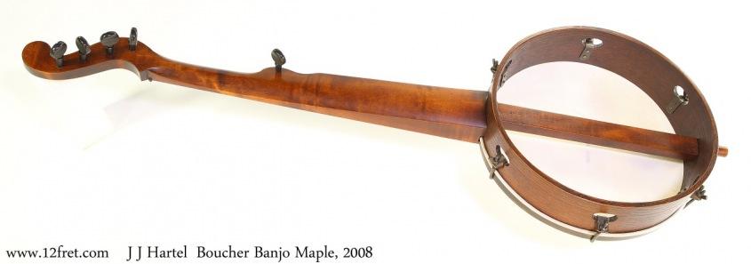 Hartel  Boucher Banjo Maple, 2008 Full Rear View