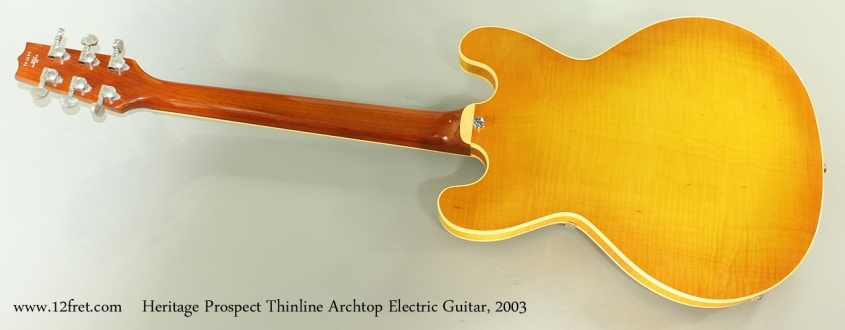 Heritage Prospect Thinline Archtop Electric Guitar, 2003 Full Rear View