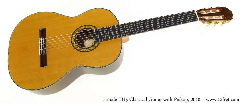 Hirade TH5 Classical Guitar with Pickup, 2010 Full Front View