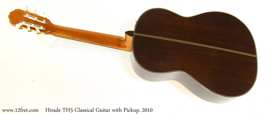 Hirade TH5 Classical Guitar with Pickup, 2010 Full Rear View