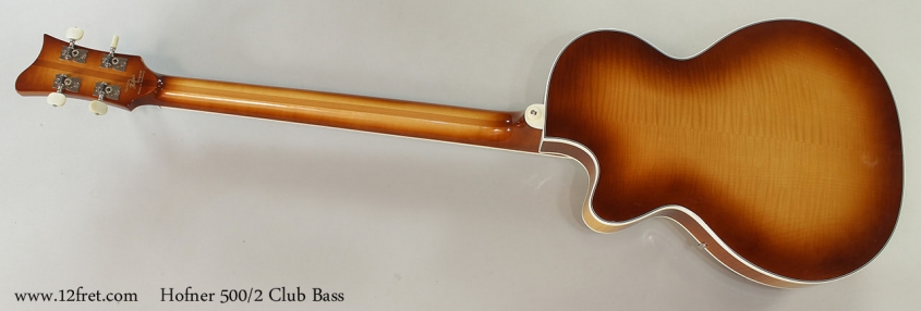 Hofner 500/2 Club Bass Full Rear View