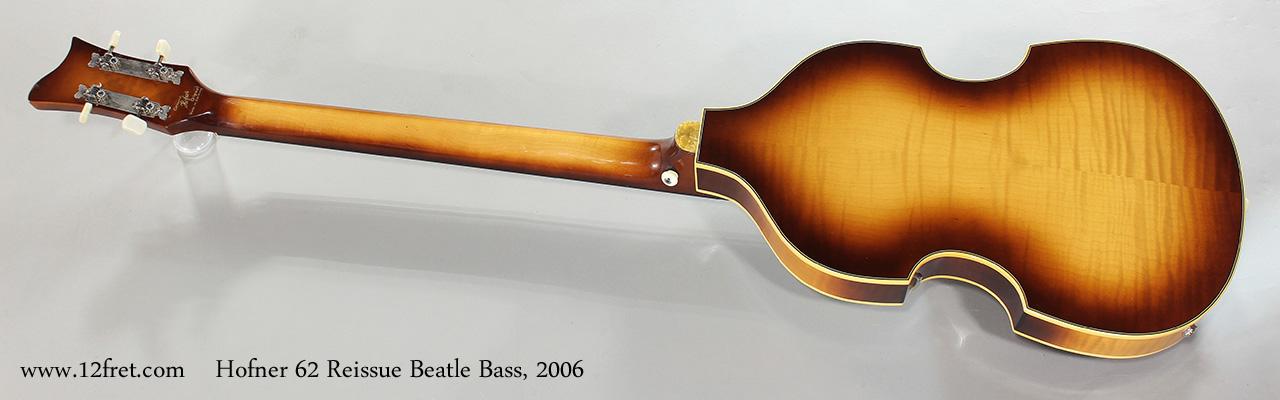 Hofner 62 Reissue Beatle Bass, 2006 Full Rear View