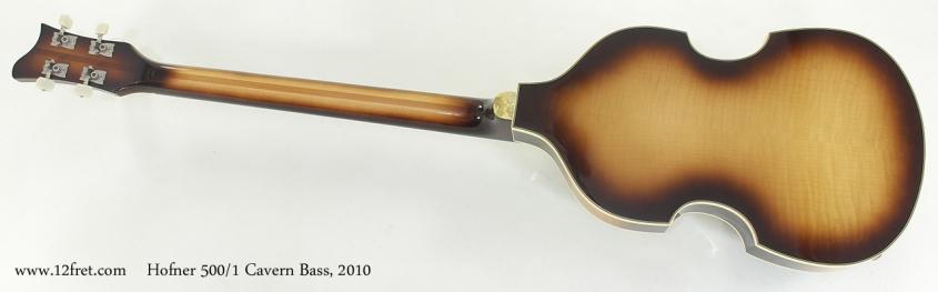 Hofner 500/1 Cavern Bass, 2010 full rear view