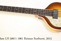 Hofner Cavern Bass LH 500/1 1961 Reissue Sunburst, 2015  Full Front View