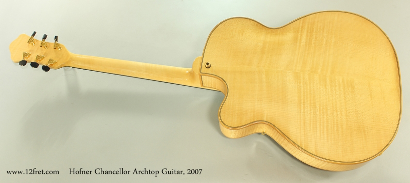 Hofner Chancellor Archtop Guitar, 2007 Full Rear View
