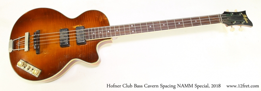 Hofner Club Bass Cavern Spacing NAMM Special, 2018   Full Front View