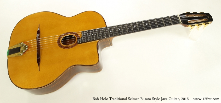 Bob Holo Traditional Selmer-Busato Style Jazz Guitar, 2016  Full Front View