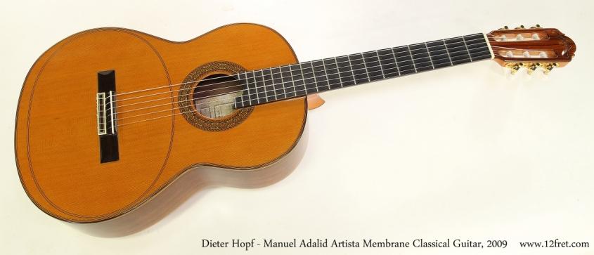 Dieter Hopf - Manuel Adalid Artista Membrane Classical Guitar, 2009  Full Front View