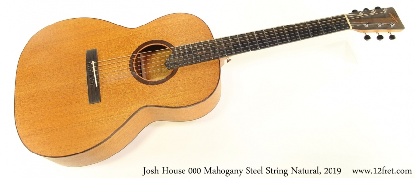 Josh House 000 Mahogany Steel String Natural, 2019 Full Front View