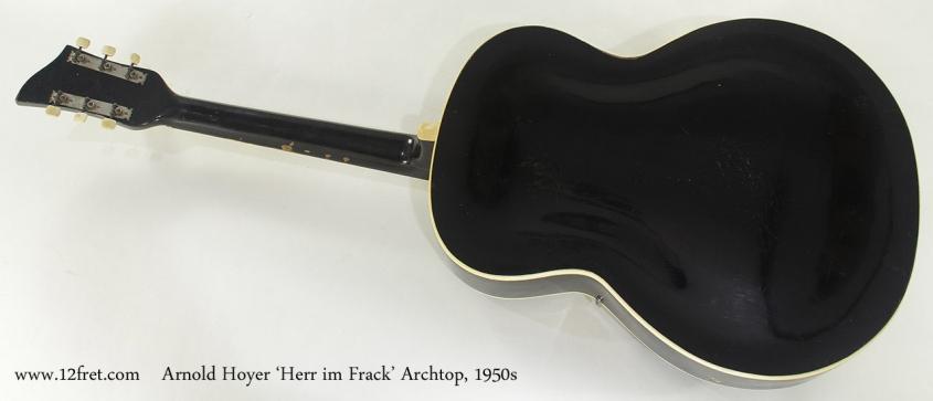 Arnold Hoyer 'Herr im Frack' Archtop, 1950s full rear view