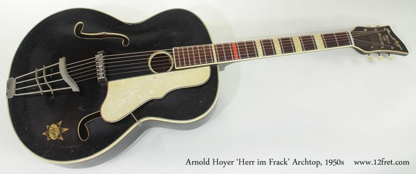Arnold Hoyer 'Herr im Frack' Archtop, 1950s full front view
