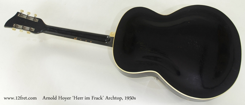 Arnold Hoyer 'Herr im Frack' Archtop, 1950s full rear view