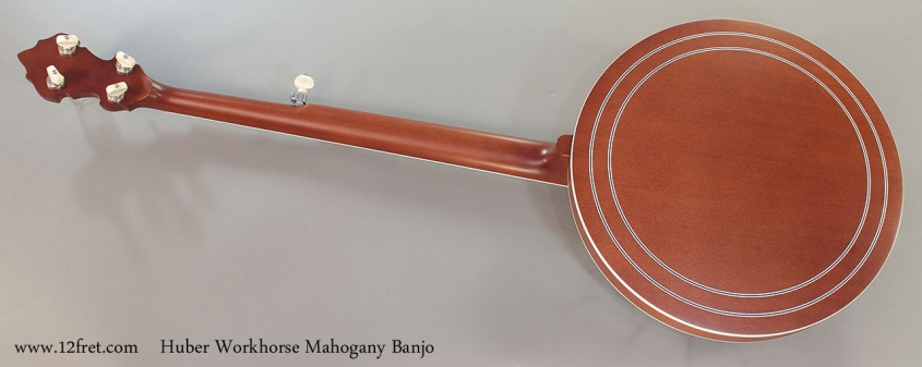 Huber Workhorse Mahogany Banjo Full Rear View