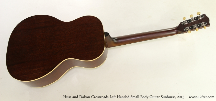 Huss and Dalton Crossroads Left Handed Small Body Guitar Sunburst, 2013 Full Rear View