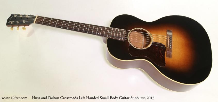 Huss and Dalton Crossroads Left Handed Small Body Guitar Sunburst, 2013 Full Front View
