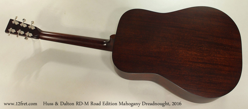 Huss & Dalton RD-M Road Edition Mahogany Dreadnought, 2016 Full Rear View